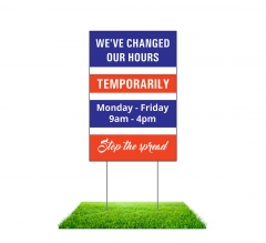 We have Changed our Hours Yard Signs (Non reflective)