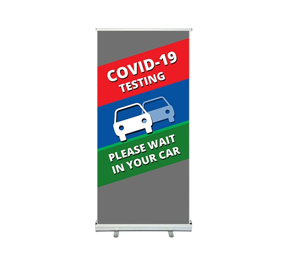 Covid-19 Testing Please Wait in your Car Roll up Banner Stands