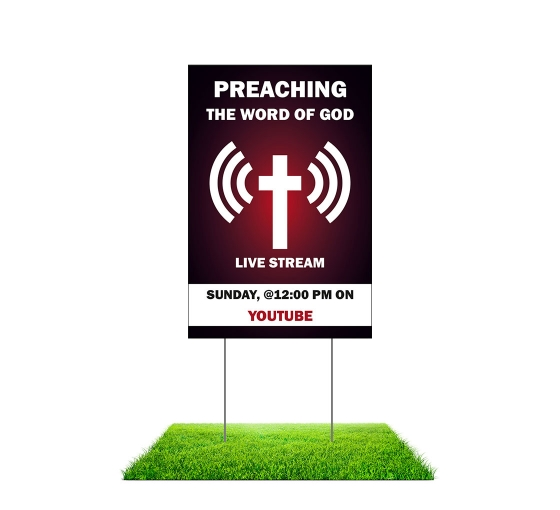 Preaching the Word of God Live stream Yard Signs (Non reflective)