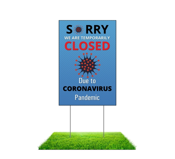 Sorry We are Temporarily Closed Yard Signs (Non reflective)
