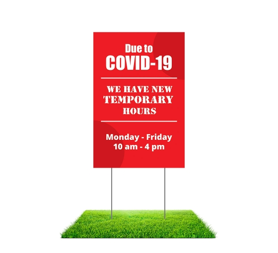 New Temporary Hours Due To COVID-19 Yard Signs