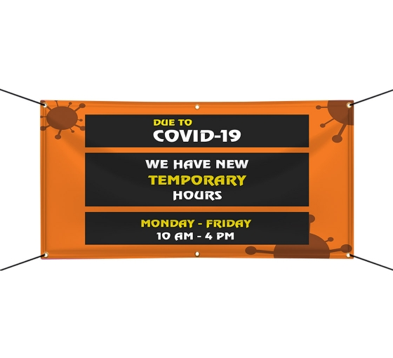New Temporary Hours due to Covid-19 Vinyl Banners
